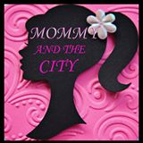 mommy and the City